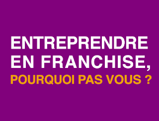Profitez de l'opération «Entreprendre en franchise: pourquoi pas vous?» pour vous informer!